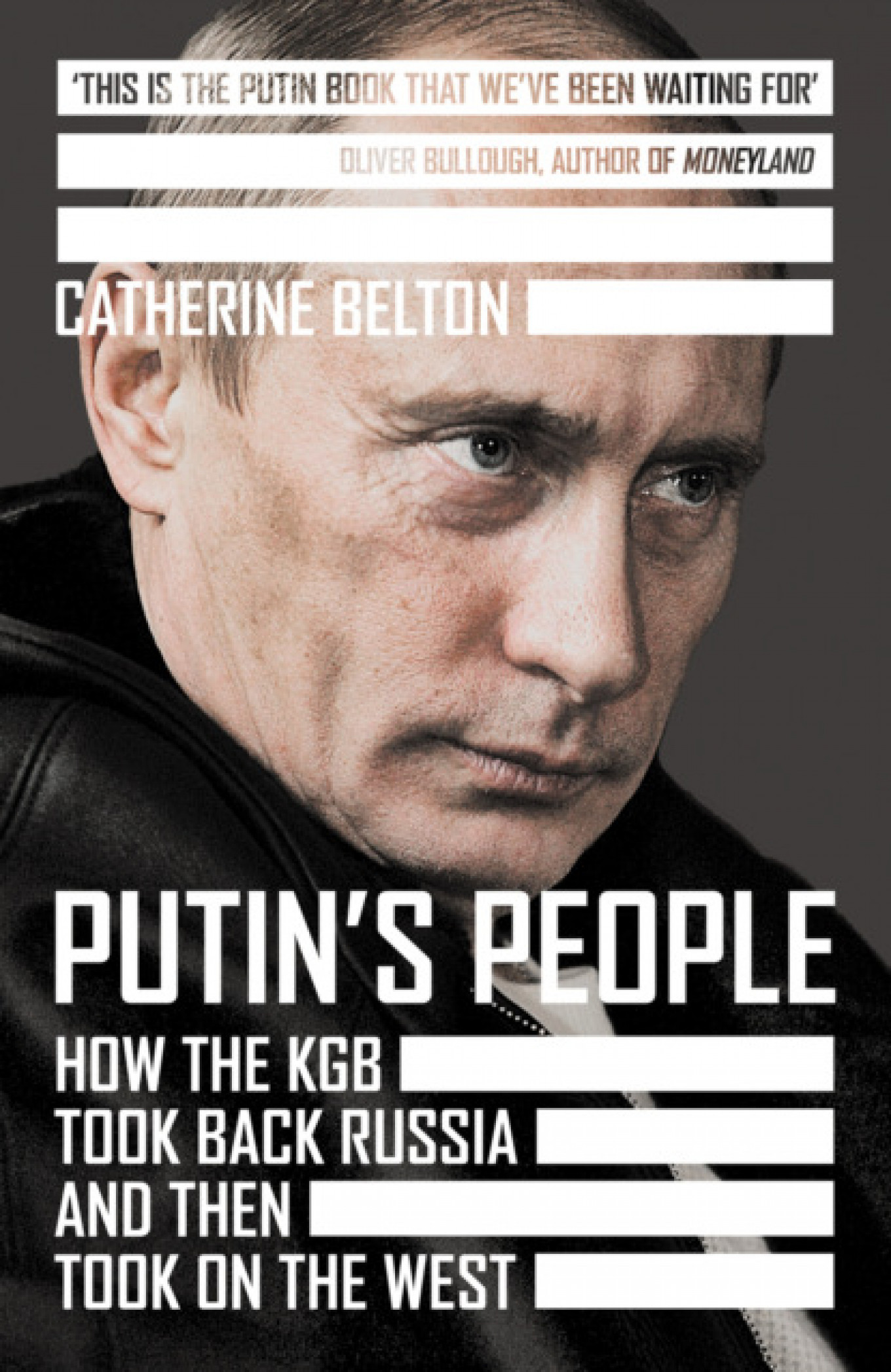 The book was published last summer to widespread acclaim. Catherine Belton